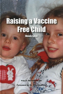 Raising a Vaccine Free Child, Wendy Lydall
