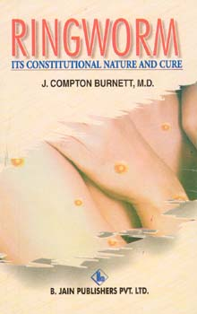 Ringworm - its Constitutional Nature and Cure, James Compton Burnett