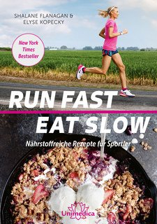 Run Fast Eat Slow, Shalane Flanagan / Elyse Kopecky