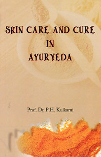 Skin Care and Cure in Ayurveda, P.H. Kulkarni