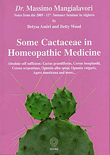 Some Cactaceae in Homeopathic Medicine, Massimo Mangialavori