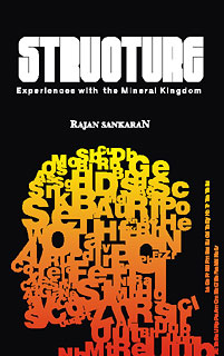 Structure (Experiences with the Mineral Kingdom), Rajan Sankaran