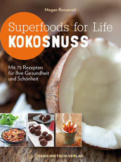 Superfoods for Life - Kokosnuss, Megan Roosevelt