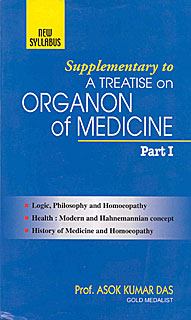 Supplementary to A Treatise on Organon of Medicine Part I, Asok Kumar Das
