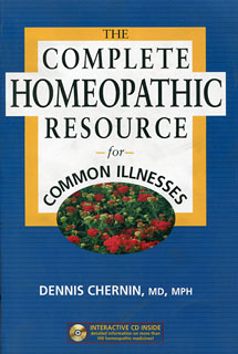 The Complete Homeopathic Resource for Common Illnesses, Dennis Chernin