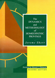 The Dynamics and Methodology of Homeopathic Provings, Jeremy Sherr