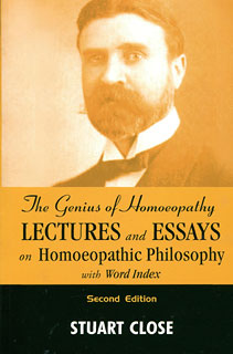 The Genius of Homoeopathy, Stuart Close