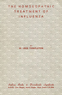 The Homoeopathic Treatment of Influenza, W. Lees Templeton
