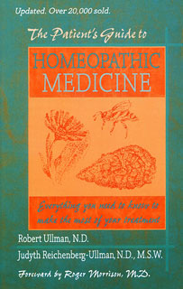 The Patient's Guide to Homeopathic Medicine, Judyth Reichenberg-Ullman / Robert Ullman