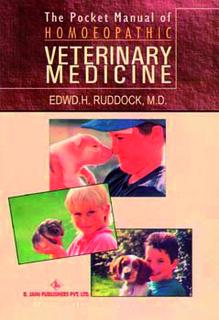 The Pocket Manual of Homoeopathic Veterinary Medicine, Edwd. Harris Ruddock