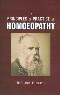 The Principles & Practice of Homoeopathy, Richard Hughes