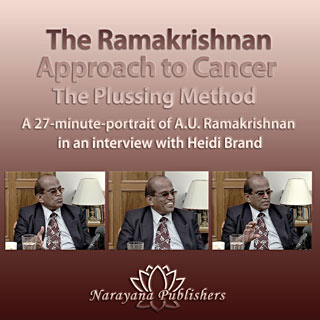 The Ramakrishnan Approach to Cancer: The Plussing Method - 1 DVD (Interview 2009), A.U. Ramakrishnan