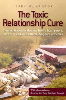 The Toxic Relationship Cure, Jerry M. Kantor
