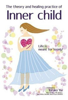 The theory and healing practice of Inner Child, Torako Yui