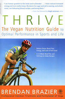 Thrive: The Vegan Nutrition Guide, Brendan Brazier