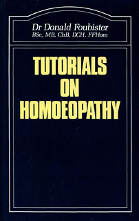 Tutorials on Homoeopathy, Donald Foubister