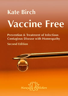 Vaccine Free Prevention and Treatment of Infectious Contagious Disease with Homeopathy, Kate Birch