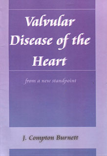 Valvular Disease of the Heart, James Compton Burnett