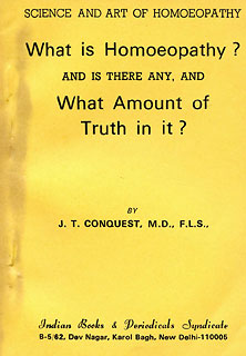 What is Homoeopathy ?, J.T. Conquest