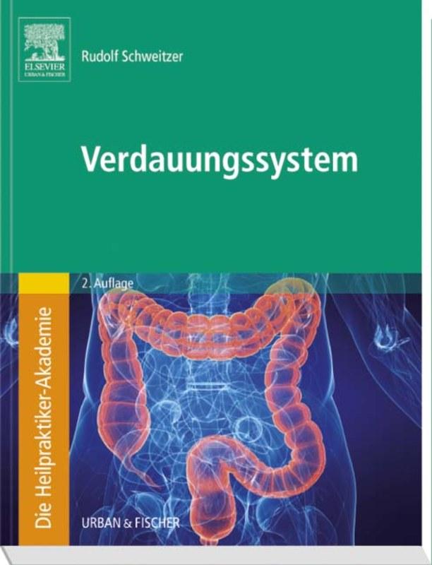Die Heilpraktiker-Akademie. Verdauungssystem, Rudolf Schweitzer ...