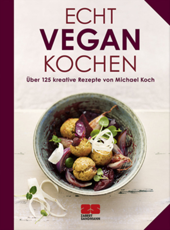 echt vegan kochen michael koch ber 125 kreative rezepte von michael koch narayana verlag. Black Bedroom Furniture Sets. Home Design Ideas